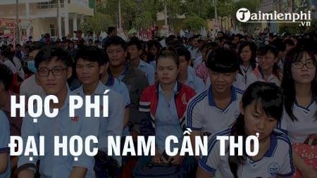 hoc phi truong dai hoc nam can tho 2016