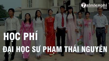hoc phi truong dai hoc su pham thai nguyen 2016 2017