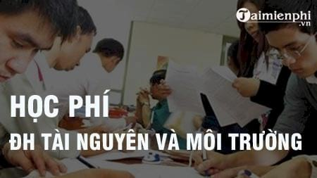 hoc phi truong dai hoc tai nguyen va moi truong 2016 2017