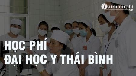 hoc phi truong dai hoc y thai binh 2016 2017