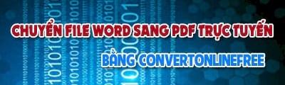 cach chuyen file word sang pdf truc tuyen bang convertonlinefree