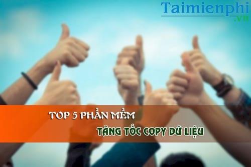 top 5 phan mem tang toc copy sao chep file tren windows