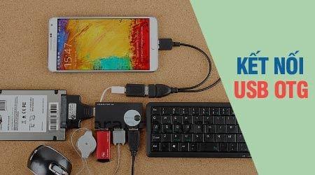 Các bước kết nối USB với điện thoại Android qua cổng OTG