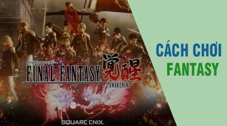 cach choi final fantasy awakening tren may tinh