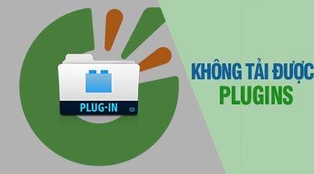 Lỗi không vào được coccoc //plugins, không tải được plugins