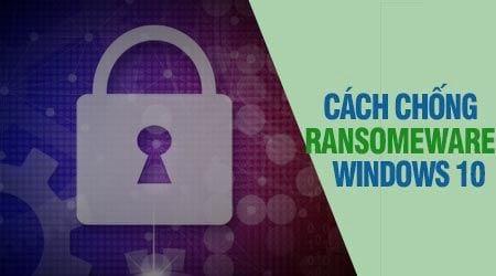 huong dan bat tinh nang chong ransomware tren windows 10 fall creators update