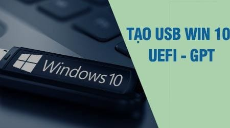 cach cai windows 10 64 bit chuan uefi gpt