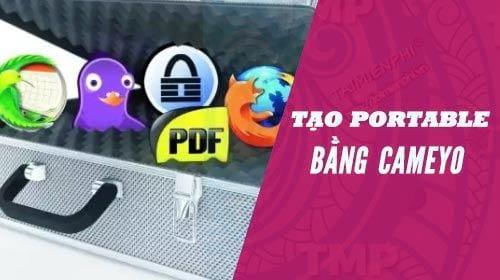 cach tao phan mem portable bang cameyo