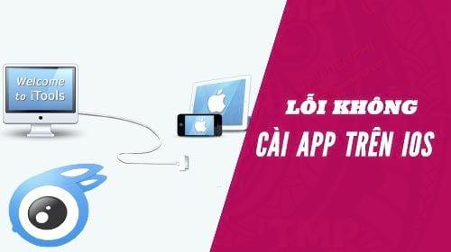 Cách sửa lỗi iTools không cài được App vào iPhone