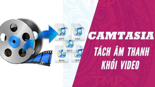 cach tach am thanh ra khoi video voi camtasia studio