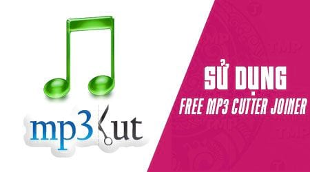 cach su dung free mp3 cutter joiner
