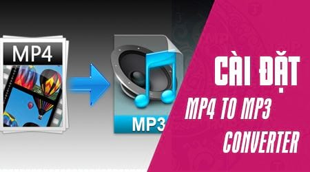 cach cai dat mp4 to mp3 converter