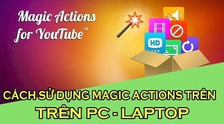cach su dung magic actions tren youtube