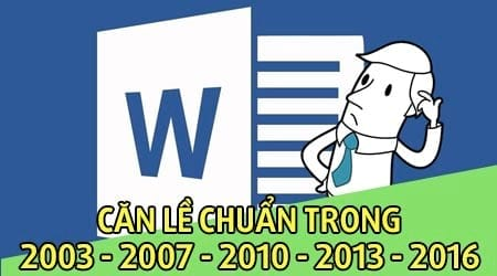can le chuan trong word can chinh van ban word 2003 2007 2010 2013 2016