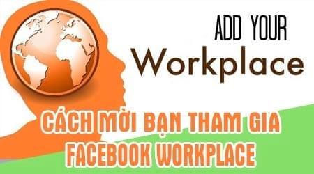 cach moi nguoi khac tham gia facebook workplace