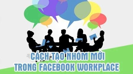 cach tao nhom tren facebook workplace tao group