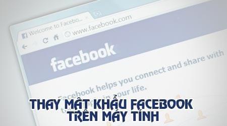 cach doi mat khau facebook thay pass facebook tren may tinh