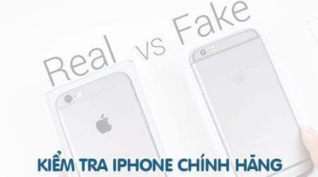 Cách kiểm tra iPhone chính hãng, nhận biết iPhone chính hãng Apple