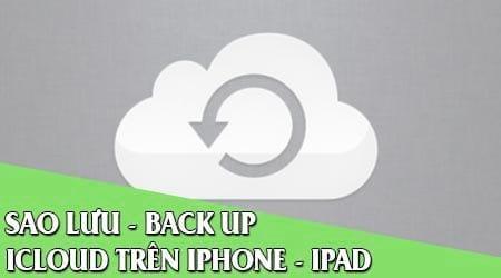 cach sao luu backup icloud iphone ipad