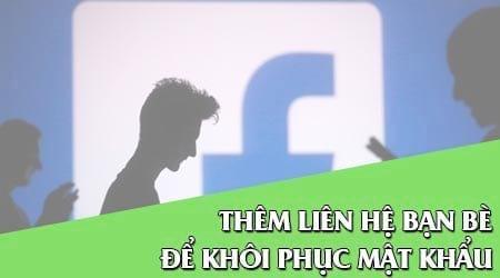 Thiết lập liên hệ bạn bè Facebook để khôi phục mật khẩu khi cần