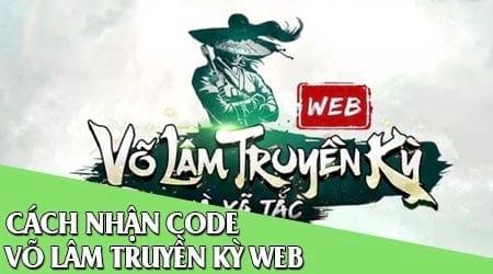 code vo lam truyen ky web nhan giftcode game vo lam truyen ky web