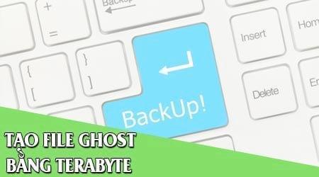 Tạo file ghost, bung file ghost cực dễ với TeraByte