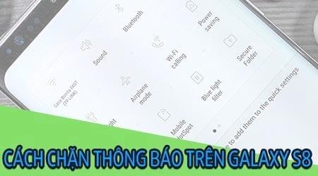 cach chan thong bao tren galaxy s8 tat notification cho tung ung dung tren galaxy s8