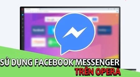 cach su dung facebook messenger tren opera