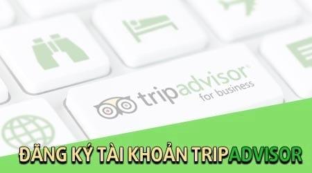 huong dan dang ky tripadvisor ban phong tren tripadvisor