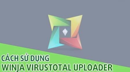 huong dan su dung winja virustotal uploader