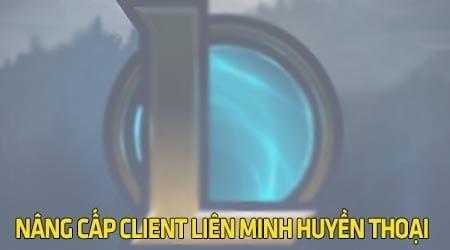 cach nang cap client moi lien minh huyen thoai
