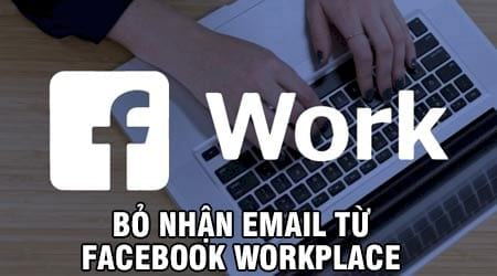 cach bo nhan email tu workplace xoa email workplace