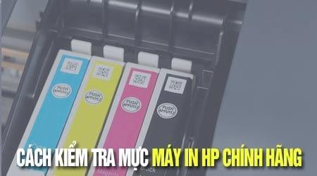 cach kiem tra muc may in hp chinh hang