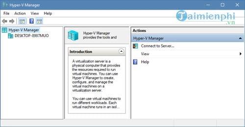Kích hoạt Hyper-V Manager trên Windows 10 7