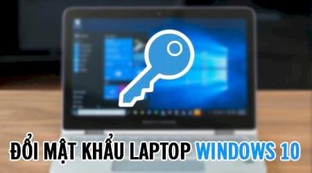 cach doi mat khau laptop win 10