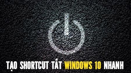 cach tao shortcut tat windows 10 nhanh