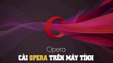 cach cai opera tren may tinh
