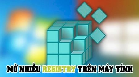 cach mo nhieu registry cung luc tren may tinh
