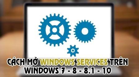 cach mo windows services tren windows 10 8 7