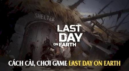 cach cai choi game last day on earth
