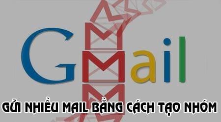 cach tao nhom gmail de gui hon 500 mail mot ngay