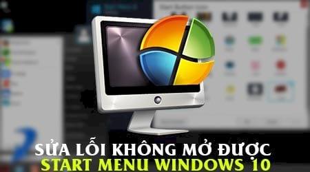 Sửa lỗi không mở được Start Menu Windows 10 0