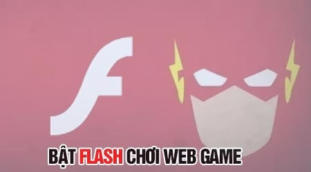 cach bat flash choi webgame khong duoc