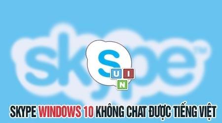 Sửa lỗi Skype Windows 10 không gõ được tiếng Việt