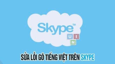 Sửa lỗi gõ tiếng việt trên Skype