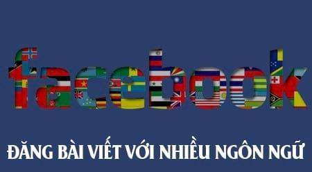 Cách đăng bài viết Facebook với nhiều ngôn ngữ