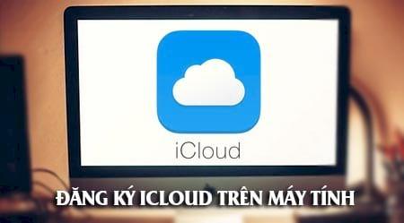 cach dang ky icloud tren web tu may tinh