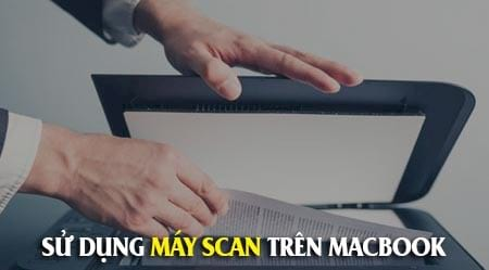 cach su dung may scan tren macos x