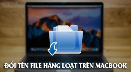 cach doi ten file hang loat tren macbook