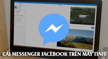 Cài Messenger Facebook trên máy tính, laptop như thế nào?